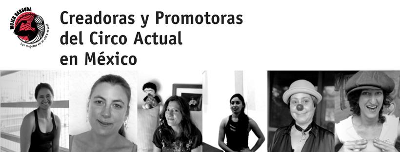 Creadoras  y Promotoras del Circo Actual  en México: investigacióndocumental